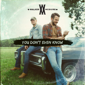 Album You Don't Even Know from Walker McGuire