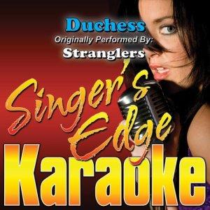 Singer's Edge Karaoke的專輯Duchess (Originally Performed by Stranglers) [Karaoke Version]
