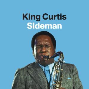 Album King Curtis: Sideman from King Curtis
