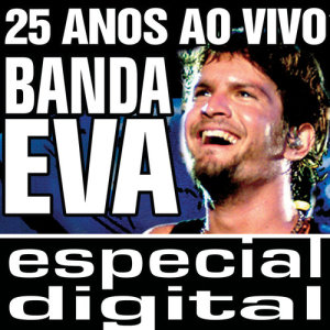 Album Banda Eva 25 Anos ao Vivo/ Audio do DVD from Banda Eva