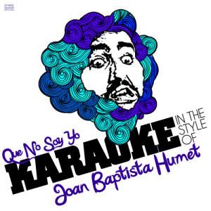 Album Que No Soy Yo (In the Style of Joan Baptista Humet) [Karaoke Version] - Single from Ameritz Spanish Instrumentals
