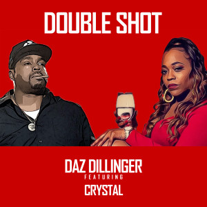 Album Double Shot (feat. CRYSTAL) (Explicit) from Daz Dillinger