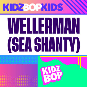 Album Wellerman – Sea Shanty from Kidz Bop Kids