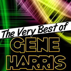 Album The Very Best of Gene Harris from Gene Harris