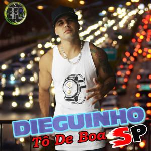 Listen to Tô de Boa song with lyrics from Dieguinho Sp