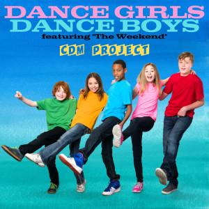 "Dance Girls / Dance Boys - Featuring ""The Weekend"""