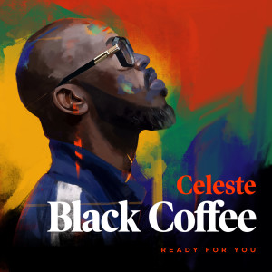 Album Ready For You from Black Coffee