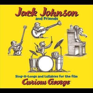 Jack Johnson的專輯Jack Johnson And Friends: Sing-A-Longs And Lullabies For The Film Curious George