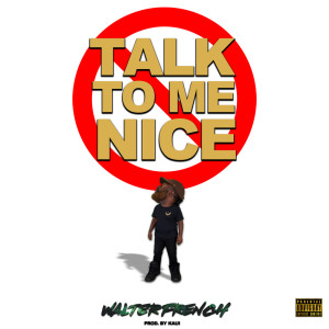 Album Talk to Me Nice from Walter French