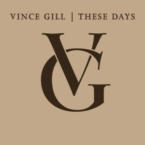 Listen to These Days song with lyrics from Vince Gill