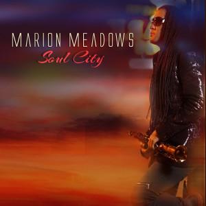 Marion Meadows的專輯Soul City