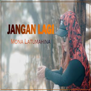 Jangan Lagi dari Mona Latumahina