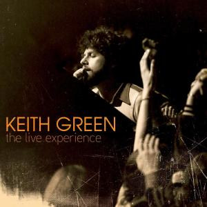 Album The Live Experience from Keith Green