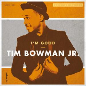 Album I'm Good from Tim Bowman Jr.