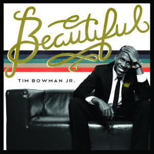 Album Beautiful from Tim Bowman Jr.
