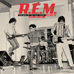 And I Feel Fine.....The Best Of The IRS Years 82-87 Collector's Edition 2006 R.E.M.