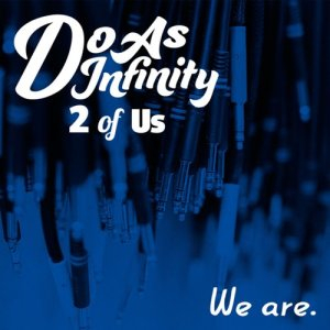 Do As Infinity的專輯We are. (2 of Us)