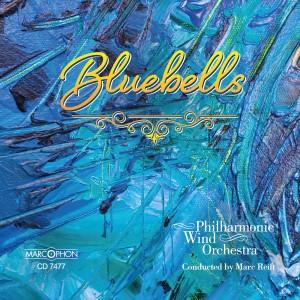 Philharmonic Wind Orchestra的專輯Bluebells