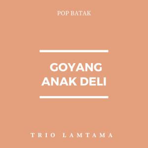 Goyang Anak Deli dari Trio Lamtama