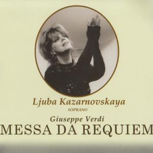 Ljuba Kazarnovskaya的專輯Messa Da Requiem Vol.1