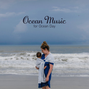Album Ocean Music for Ocean Day - Healing Melody for the Busy Mind from Calming Water Consort