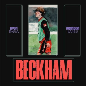 Listen to Beckham song with lyrics from Ayun Bassa