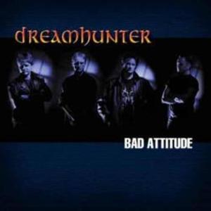 Album Bad Attitude from Dreamhunter