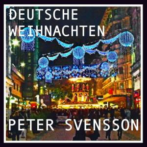 Peter Svensson的專輯Deutsche Weihnachten