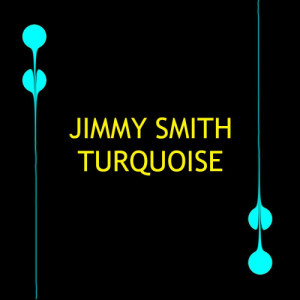 Jimmy Smith的專輯Turquoise