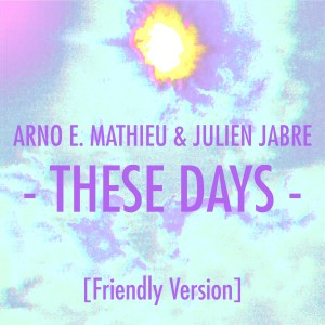 Album These Days from Julien Jabre