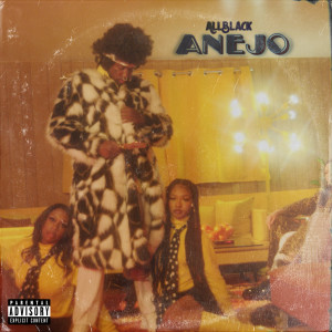 Album Anejo(Explicit) from ALLBLACK
