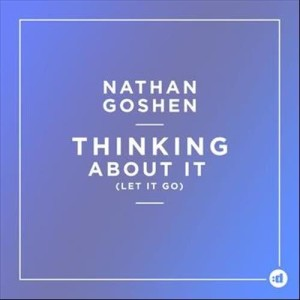 Album Thinking About It (Let It go) from Nathan Goshen