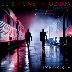 Imposible 2018 Luis Fonsi; Ozuna