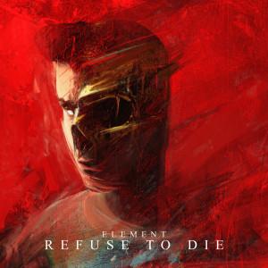Refuse to Die dari Element
