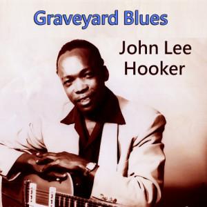 John Lee Hooker的專輯Graveyard Blues