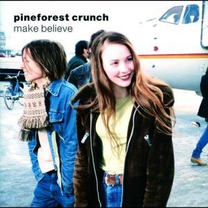 Make Believe 1996 Pineforest Crunch
