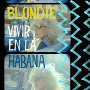 Album Vivir en la Habana (Live from Havana, 2019) from Blondie