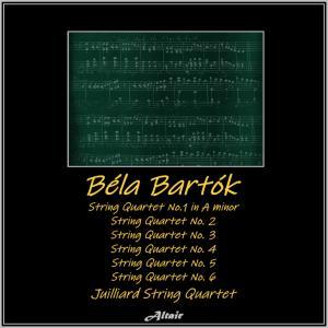 Album Bartók: String Quartet NO. 1 in a Minore - String Quartet NO. 2 - String Quartet NO. 3 - String Quartet NO. 4 - String Quartet NO. 5 - String Quartet NO. 6 (Live) from Juilliard String Quartet