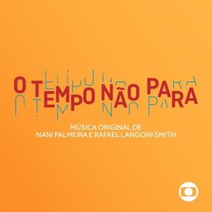 Nani Palmeira的專輯O Tempo Não para - Música Original de Nani Palmeira e Rafael Langoni