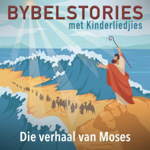 Album Die Verhaal Van Moses from Bybelstories Met Kinderliedjies