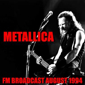 Album Metallica FM Broadcast August 1994 from Metallica