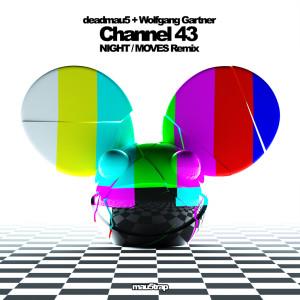 Deadmau5的專輯Channel 43 (NIGHT / MOVES Remix)