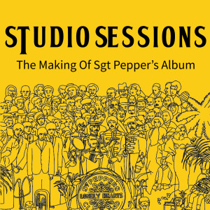 Album Studio Sessions (The Making Of Sgt Pepper's Album) from The Beatles