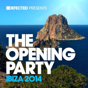 Album Defected Presents The Opening Party Ibiza 2014 Mixtape from Andy Daniell