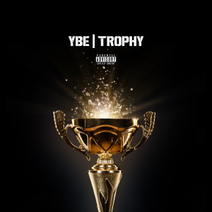 Album Trophy (Explicit) from YBE