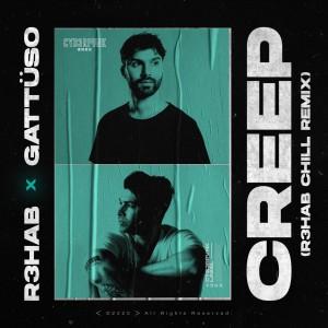 อัลบัม Creep (R3HAB Chill Remix) ศิลปิน R3hab