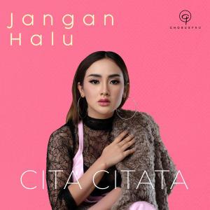 Download Lagu Cita Citata - Jangan Halu