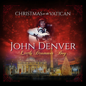 Little Drummer Boy (Christmas at The Vatican) (Live) dari John Denver