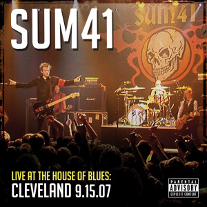 Live At The House Of Blues: Cleveland 9.15.07 dari Sum 41