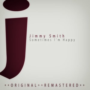 Jimmy Smith的專輯Sometimes I'm Happy